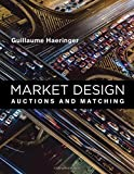 Market Design – Auctions and Matching (The MIT Press)