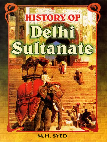 History of Delhi Sultanate: M  H  Syed: 9788126118304: Books