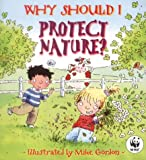 Why Should I: Protect Nature?