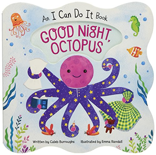 Good Night Octopus: Children's Board Book (I Can Do It) (I Can Do It Book)