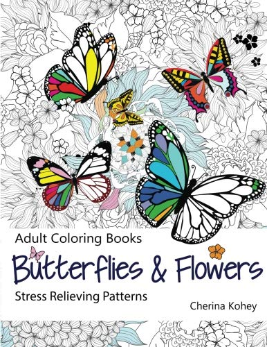 Adult Coloring Book: Butterflies and Flowers :  Stress...