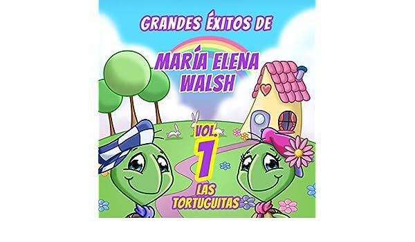 Grandes Éxitos De María Elena Walsh (Vol. 1) by Las Tortuguitas on Amazon Music - Amazon.com