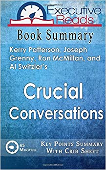 Book Book Summary: Crucial Conversations: 45 Minutes - Key Points Summary/Refresher with Crib Sheet Infographic