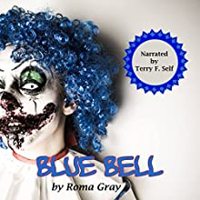 Blue Bell Audiobook by Roma Gray Narrated by Terry F. Self