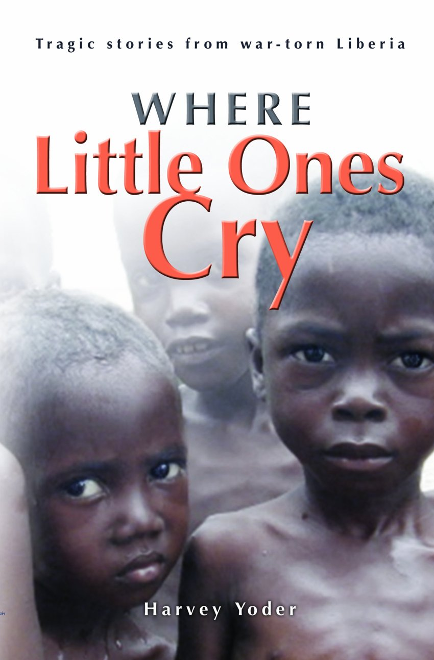 Download Where Little Ones Cry - Tragic stories from war-torn Liberia pdf