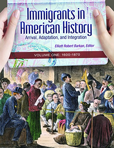 Immigrants in American History: Arrival, Adaptation, and Integration (4 Volume Set)