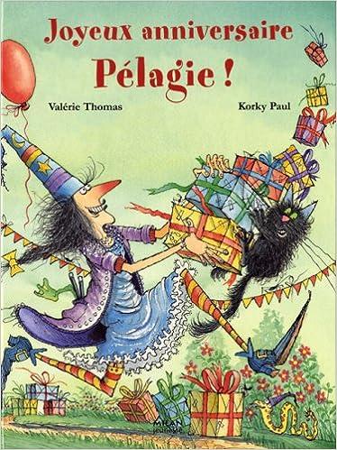 Amazon Fr Joyeux Anniversaire Pelagie Valerie Thomas Korky