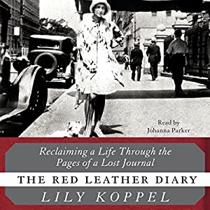 The Red Leather Diary: Reclaiming a Life Through the Pages of a Lost Journal Audiobook