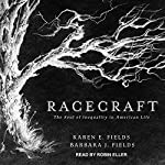 Racecraft: The Soul of Inequality in American Life | Barbara J. Fields,Karen E. Fields