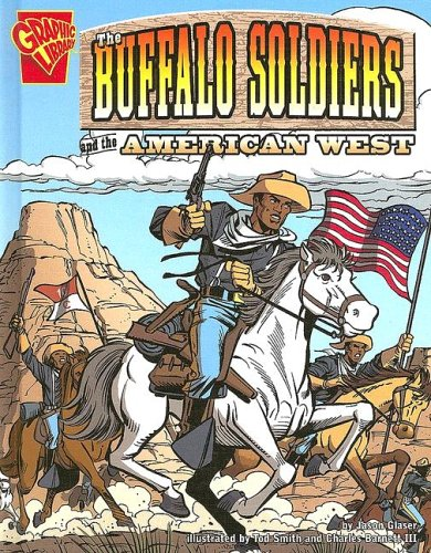 Download Buffalo Soldiers and the American West (Graphic History) PDF