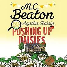 Agatha Raisin: Pushing Up Daisies: Agatha Raisin Series, Book 27 Audiobook by M. C. Beaton Narrated by Penelope Keith