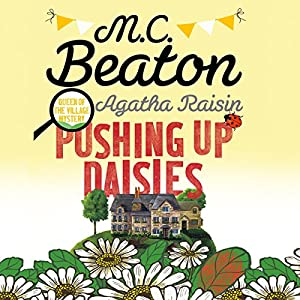 Agatha Raisin: Pushing Up Daisies Hörbuch
