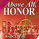Above All, Honor: Honor Series, Book 1  Audiobook by Radclyffe Narrated by Abby Craden
