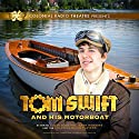 Tom Swift and His Motor Boat Audiobook by Victor Appleton, Jerry Robbins Narrated by Jerry Robbins, The Colonial Radio Players, Colin Budzyna