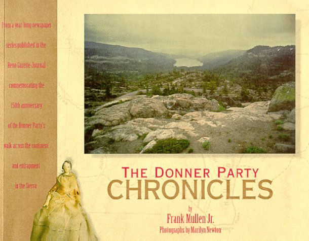 The Donner Party Chronicles: A Day-by-Day Account of a Doomed Wagon Train, 1846-47 -