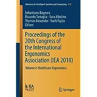 Proceedings of the 20th Congress of the International Ergonomics Association (IEA 2018): Volume I: Healthcare Ergonomics