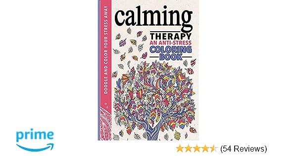 Amazon Calming Therapy An Anti Stress Coloring Book 9780762459605 Hannah Davies Richard Merritt Cindy Wilde Books