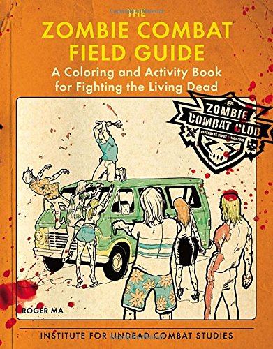 Download The Zombie Combat Field Guide: A Coloring and Activity Book For Fighting the Living Dead ebook