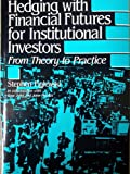 img - for Hedging With Financial Futures for Institutional Investors: From Theory to Practice book / textbook / text book
