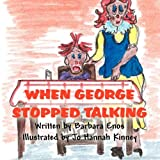 When George Stopped Talking, Barbara Enos, 1462642543