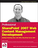 Professional SharePoint 2007 Web Content Management Development, Andrew Connell and Spencer Harbar, 0470224754