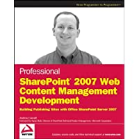 Professional SharePoint 2007 Web Content Management Development: Building Publishing Sites with Office SharePoint Server 2007 (Wrox Programmer to Programmer)