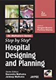 Step By Step Hospital Designing And Planning With Photo Cd Rom(Dr.Malhotra'S Series)