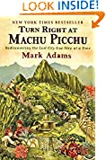#3: Turn Right at Machu Picchu: Rediscovering the Lost City One Step at a Time