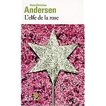 L'elfe de la rose et autres contes du jardin (Folio 2? t. 4192) (French Edition)