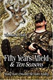 Fifty Years Afield and Ten Seasons, Thomas Holt, 142412168X