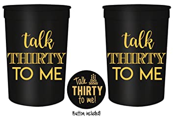 Talk Thirty To Me 30th Birthday Party Cups And 1quotTalk Mequot