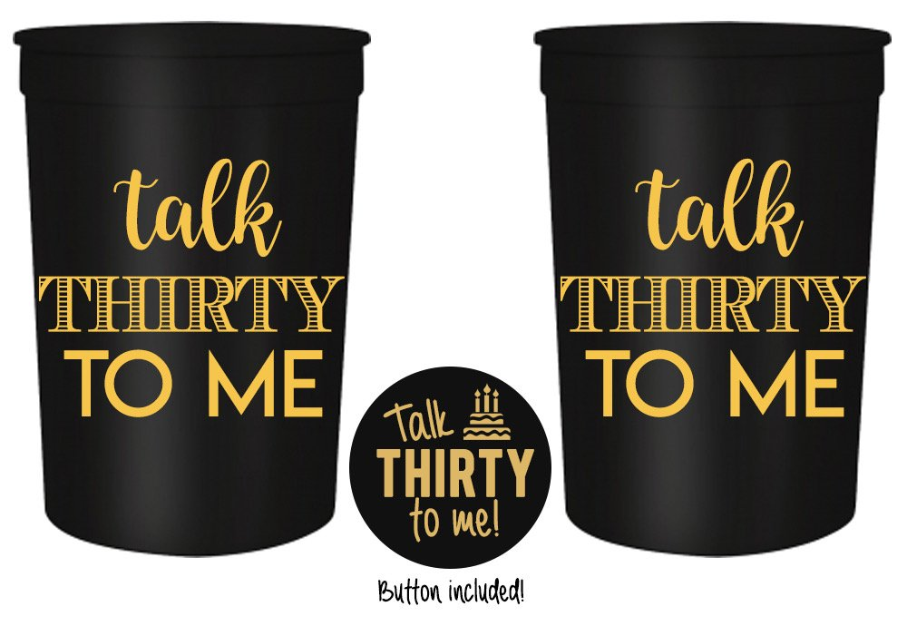 Talk Thirty to Me 30th Birthday Party Cups and 1'' Talk Thirty to Me Button, Set of 12, 16oz Black and Gold 30th Birthday Stadium Cups, Perfect for Birthday Parties, Birthday Decorations! by Your Dream Party Shop