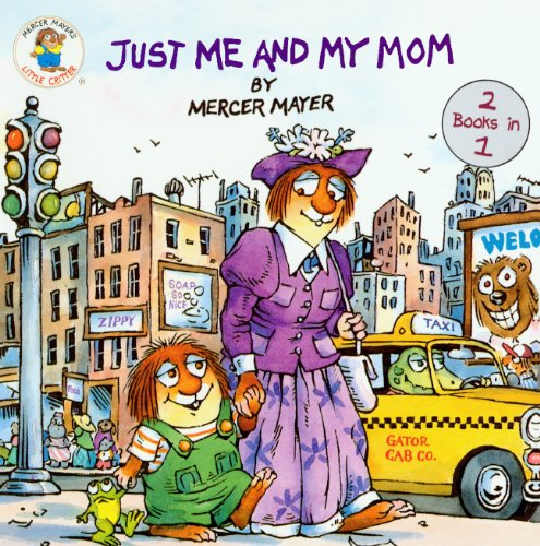 Just Me And My Mom / Just Me And My Dad (Turtleback School & Library Binding Edition) (Mercer Mayer's Little Critter (Paperback)) ()