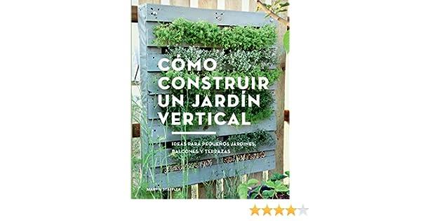 Cómo construir un jardín vertical. Ideas para pequeños jardines ...