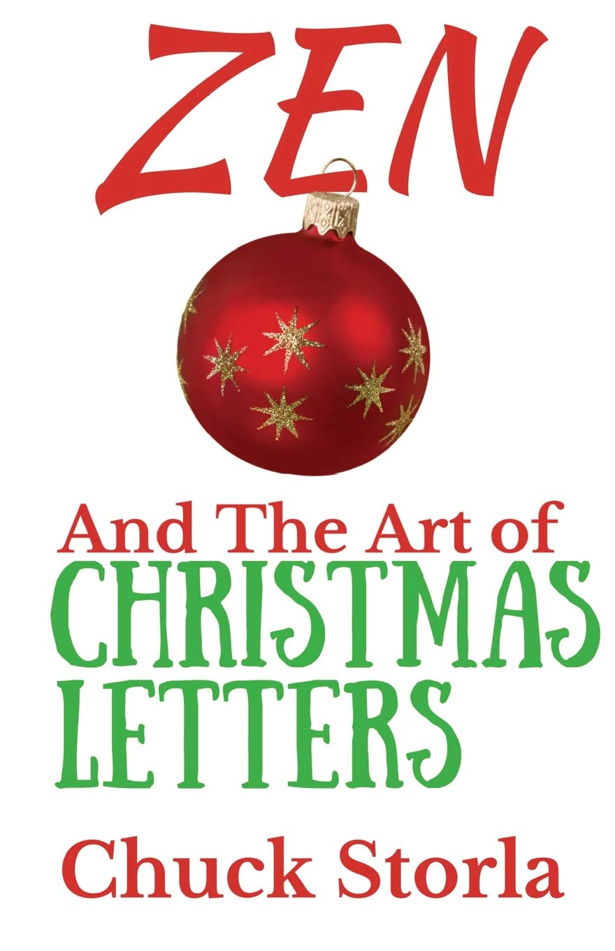 Christmas Letters.Zen And The Art Of Christmas Letters Chuck Storla