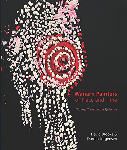 The Wanarn Painters of Place and Time: Old Age Travels in the ()