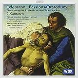 Telemann: Passions-Oratorium (TWV 5:5) and Cantatas