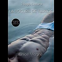 La Locura de Nayade (Trilogía Locura nº 1) (Spanish Edition)