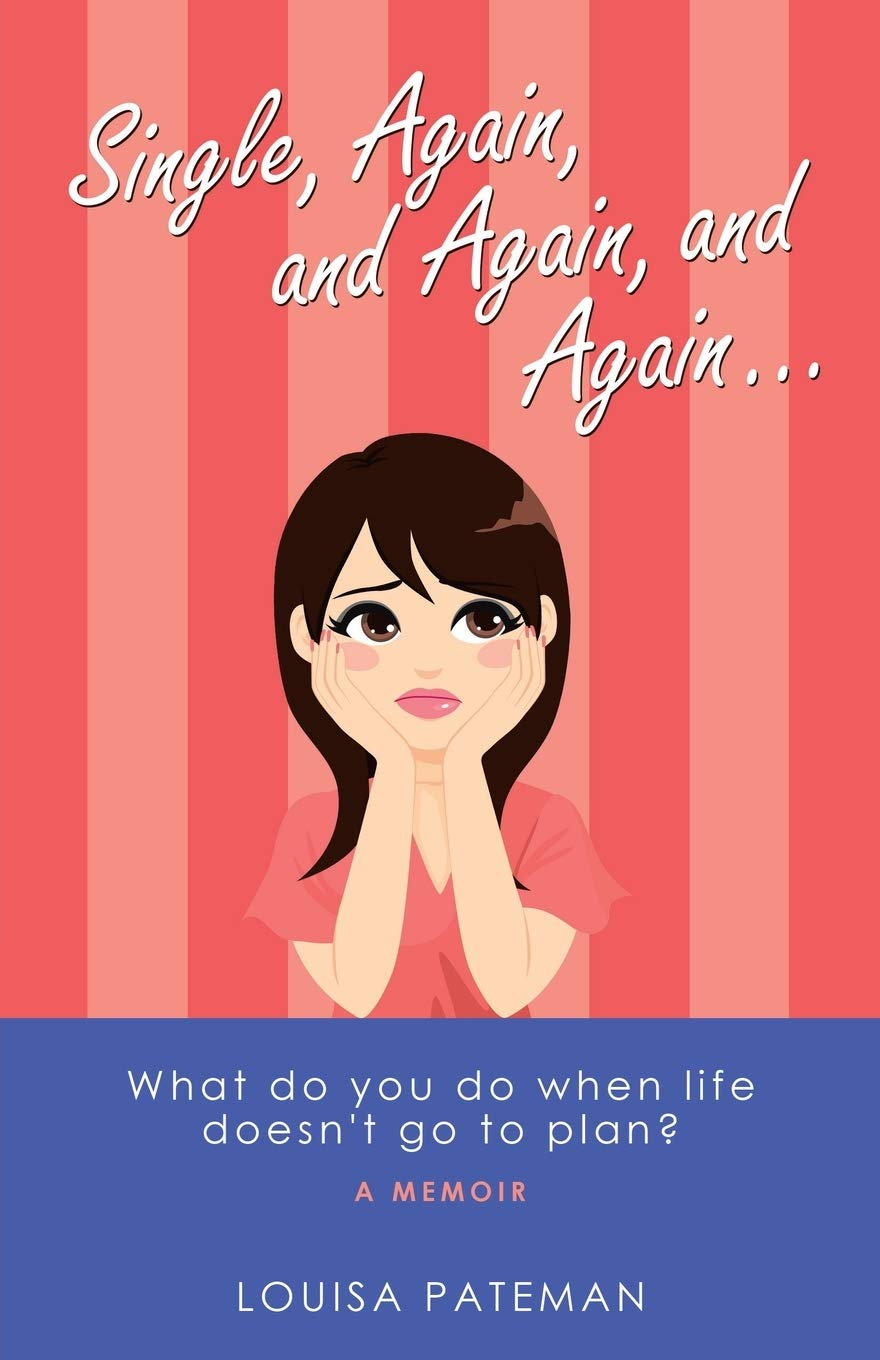 Single, Again, and Again, and Again: What Do You Do When Life ...