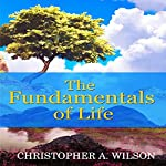 The Fundamentals of Life | Christopher A. Wilson