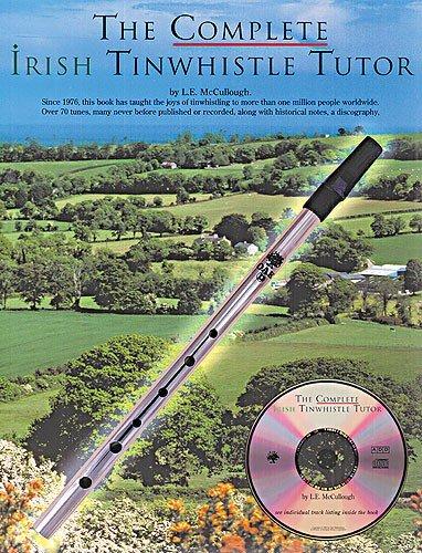 (The Complete Irish Tinwhistle Tutor)
