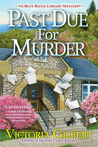Past Due for Murder: A Blue Ridge Library Mystery by [Victoria Gilbert]