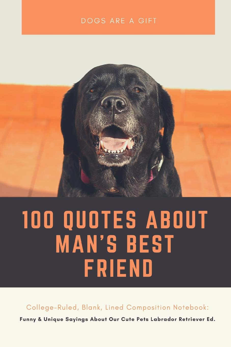 Dogs Are A Gift 100 Quotes About Man\'s Best Friend College ...