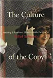 The Culture of the Copy : Striking Likenesses, Unreasonable Facsimilies, Schwartz, Hillel, 0942299353