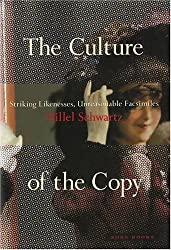 The Culture of the Copy: Striking Likenesses, Unreasonable Facsimilies