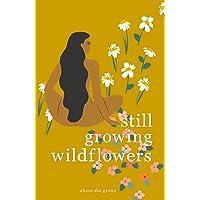 Still Growing Wildflowers