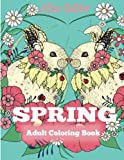 img - for Spring Adult Coloring Book: Adult Coloring Book Celebrating Springtime, Flowers, and Nature (Coloring Books for Adults) book / textbook / text book