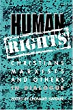Human Rights : Christians, Marxists and Others in Dialogue, Swidler, Leonard, 0892260963