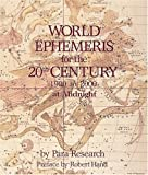 World Ephemeris for the 20th Century, Midnight Edition, Para Research Staff, 0914918605
