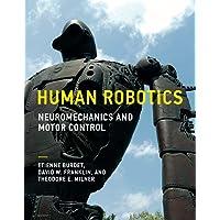 Human Robotics: Neuromechanics and Motor Control